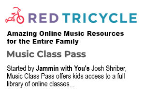 "Music Class Pass from Jammin With You was one of the ""Amazing Online Music Resources for the Entire Family"" shared by Red Tricycle, an online family magazine"