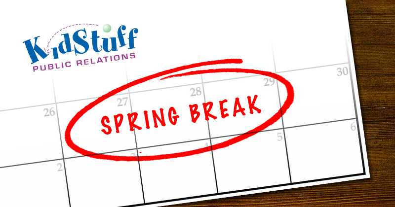 AS KIDS COUNT DOWN TO SPRING BREAK PARENTS CAN COUNT ON KIDSTUFF PR'S TOP 20 LIST