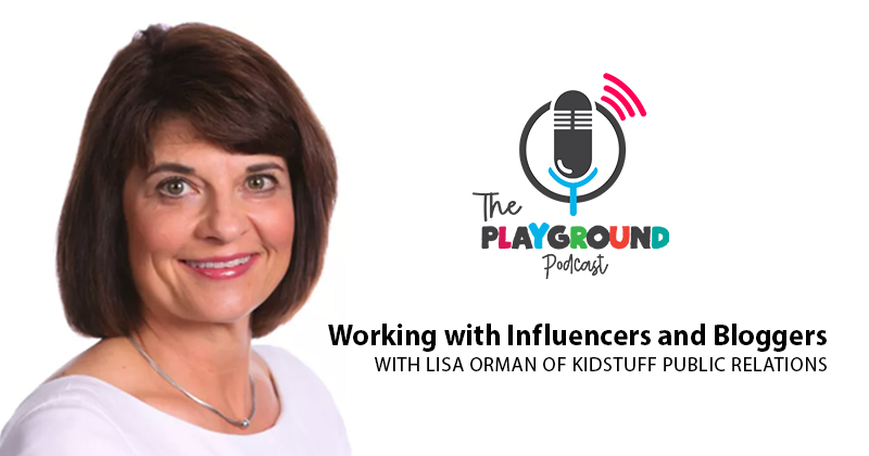 Lisa Orman, President of KidStuff Public Relations, discusses her experiences working with bloggers and influencers and how their reviews help a brand.